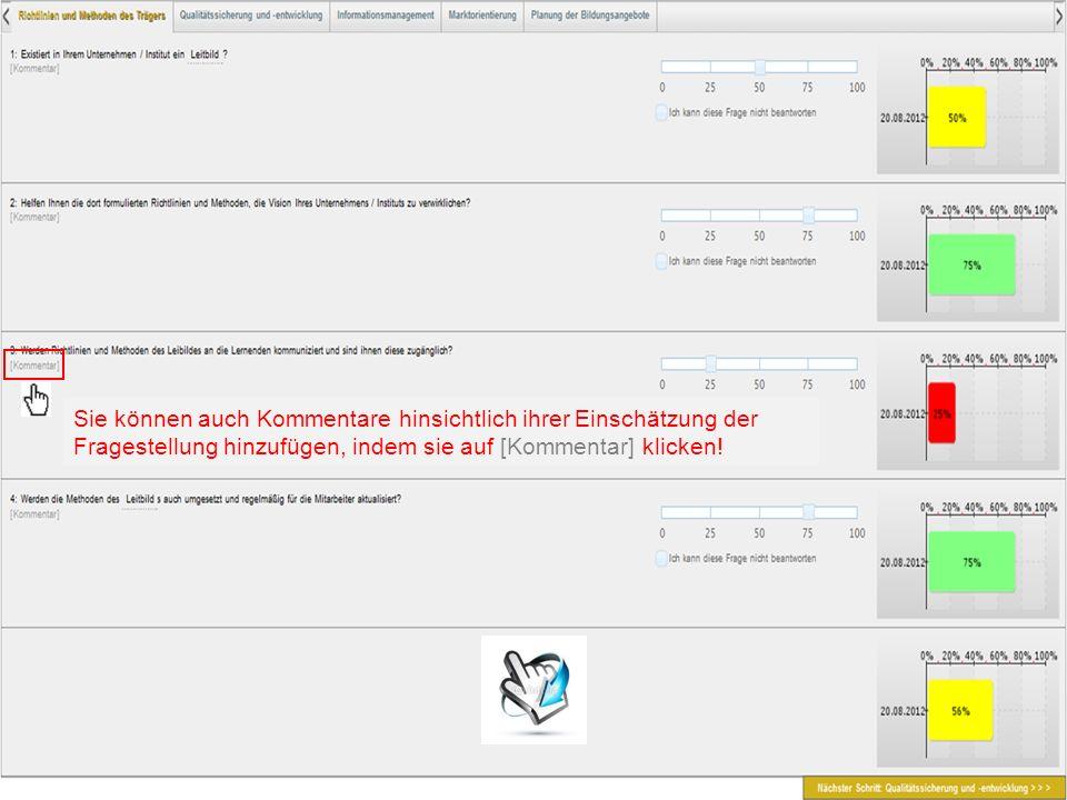 Sie können auch Kommentare hinsichtlich ihrer Einschätzung der Fragestellung hinzufügen, indem sie auf [Kommentar] klicken!